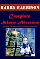 Complete Science Adventure ebook by Harry Harrison,Henry Maxwell Dempsey