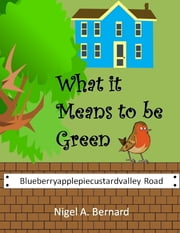 What It Means to Be Green ebook by Nigel A. Bernard