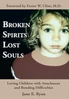 Broken Spirits ~ Lost Souls ebook by Jane E. Ryan