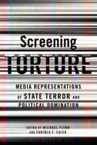 Screening Torture ebook by Michael Flynn,Fabiola Salek