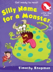 Little Red Robin 10: Silly Name for a Monster ebook by Timothy Knapman