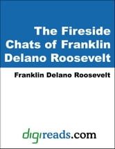 The Fireside Chats of Franklin Delano Roosevelt ebook by Roosevelt, Franklin Delano
