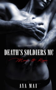 Death's Soldiers MC - Marcie & Ripper - Death's Soldiers MC, #4 ebook by Aya Mai