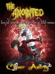 Demon Trackers: The Anointed ebook by Clover Autrey