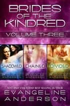 Brides of the Kindred Box Set: Volume 3 ebook by Evangeline Anderson