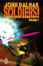 Soldiers! A Chronicle from the 31st Century (Part One) ebook by John Dalmas
