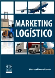 Marketing logístico ebook by Gustavo Riveros Polania, Ecoe Ediciones