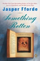 Something Rotten - A Thursday Next Novel ebook by Jasper Fforde