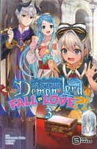 Why Shouldn't a Detestable Demon Lord Fall in Love?! Vol. 3 (light novel) ebook by Nekomata Nuko