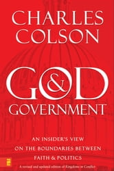 God and Government - An Insider's View on the Boundaries between Faith and Politics ebook by Charles W. Colson