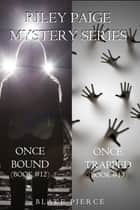 Riley Paige Mystery Bundle: Once Bound (#12) and Once Trapped (#13) ebook by Blake Pierce