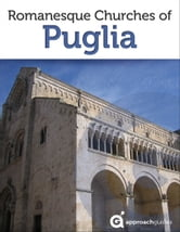 Romanesque Churches of Puglia ebook by Approach Guides,David Raezer,Jennifer Raezer