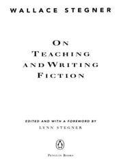 On Teaching and Writing Fiction ebook by Wallace Stegner,Lynn Stegner,Lynn Stegner