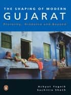 Shaping Of Modern Gujarat ebook by Achyut Yagnik