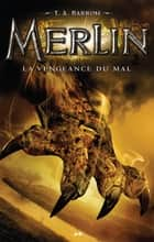 La vengeance du mal ebook by T. A. Barron