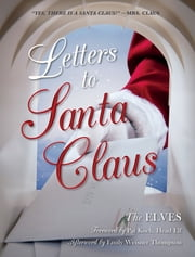Letters to Santa Claus ebook by The Elves,Emily Weisner Thompson,Pat Koch