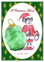 The Christmas Mouse ebook by