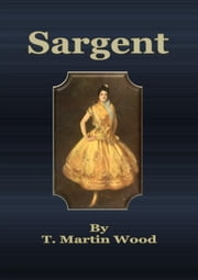 Sargent ebook by T. Martin Wood