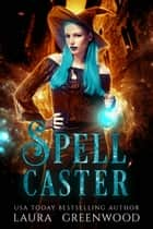 Spell Caster ebook by