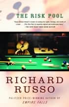 The Risk Pool ebook by Richard Russo