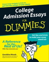 College Admission Essays For Dummies ebook by Geraldine Woods