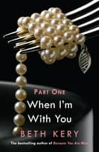 When We Touch (When I'm With You Part 1) - Because You Are Mine Series #2 ebook by Beth Kery