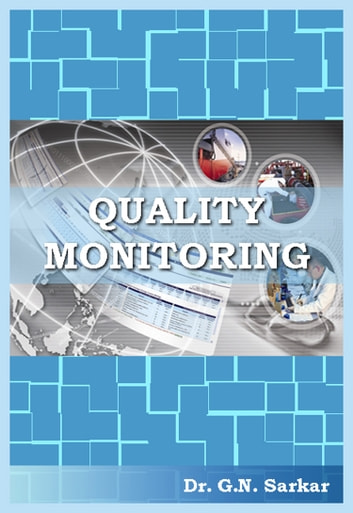 Quality Monitoring: Instrumentation in Manufacturing Industries - 100% Pure Adrenaline ebook by Dr. G.N. Sarkar