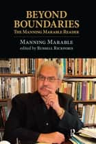 Beyond Boundaries ebook by Manning Marable,Russell Rickford