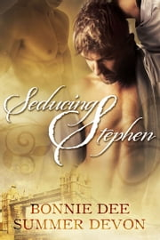Seducing Stephen ebook by Bonnie Dee Summer Devon