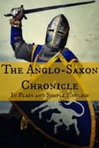 The Anglo-Saxon Chronicle In Plain and Simple English ebook by BookCaps