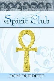 Spirit Club ebook by Don Durrett