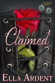 Claimed - An Erotic Romance ebook by Ella Ardent