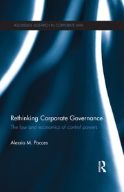 Rethinking Corporate Governance - The Law and Economics of Control Powers ebook by Alessio Pacces