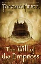 The Will of the Empress ebook by Tamora Pierce