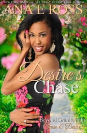 Desire's Chase - Chase & Desire ebook by Ana E Ross