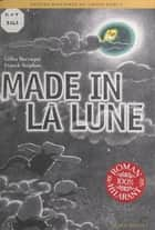 Made in la lune ebook by Gilles Barraqué, Franck Stéphan