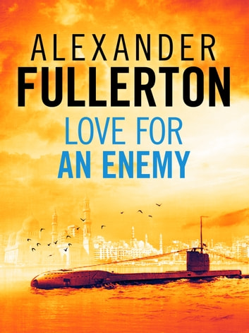 Love For An Enemy - A WW2 Thriller ekitaplar by Alexander Fullerton