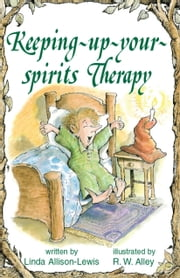 Keeping-up-your-spirits Therapy ebook by Linda Allison-Lewis,R. W. Alley