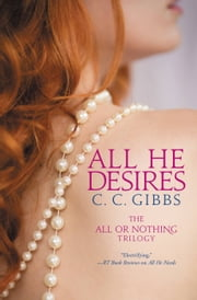 All He Desires ebook by C. C. Gibbs