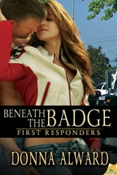 Beneath the Badge ebook by Donna Alward