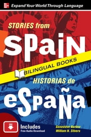 Stories from Spain/Historias de Espana, Second Edition ebook by Genevieve Barlow,William Stivers