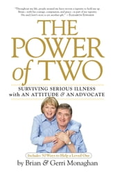 The Power of Two - Surviving Serious Illness with an Attitude and an Advocate ebook by Brian Monaghan,Gerri Monaghan