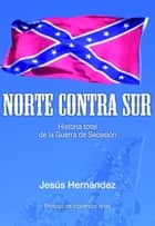 Norte contra Sur ebook by Jesús Hernández