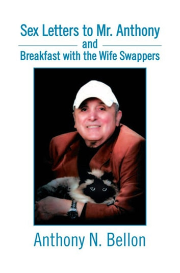 Sex Letters to Mr. Anthony and Breakfast with the Wife Swappers - Breakfast with the Wife Swappers ebook by Anthony N. Bellon