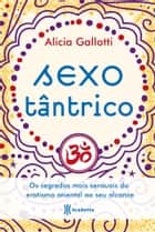 Sexo Tântrico ebook by Alicia Gallotti