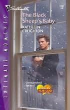 The Black Sheep's Baby ebook by Kathleen Creighton