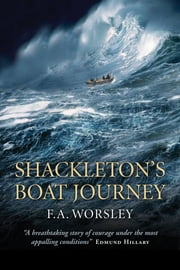 Shackleton's Boat Journey ebook by Frank Arthur Worsley