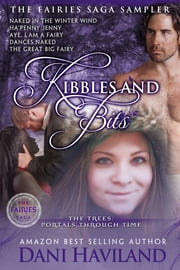 Kibbles and Bits - The Fairies Saga Sampler ebook by Dani Haviland