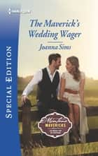 The Maverick's Wedding Wager ebook by Joanna Sims