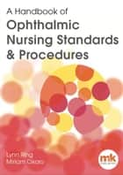 A Handbook of Ophthalmic Standards & Procedures ebook by Lynn Ring, Miriam Okoro